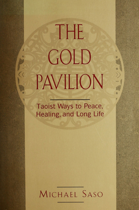 The Gold Pavilion: Taoist Ways to Peace, Healing and Long Life
