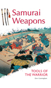 Samurai Weapons: Tools of the Warrior