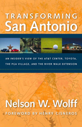 Transforming San Antonio: An Insider's View to the AT&T Arena, Toyota, the PGA Village, and the Riverwalk Extension
