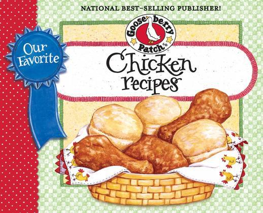 Our Favorite Chicken Recipes Cookbook: Braised, broiled, baked or fried...you choose!  What could be so versatile? Chicken of course!  So, a comfortin