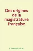 Des origines de la magistrature française
