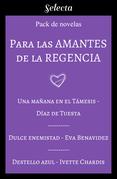 Para las amantes de la regencia (Pack con: Una mañana en el Támesis | Dulce enemistad | Destello azul)