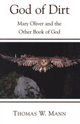 God of Dirt: Mary Oliver and the Other Book of God