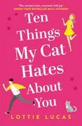 Ten Things My Cat Hates About You