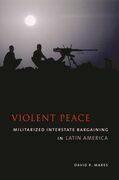 Violent Peace: Militarized Interstate Bargaining in Latin America
