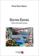 Destino España Oferta y Diversidad Turísticas