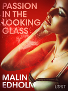 Passion in the Looking Glass - Erotic Short Story