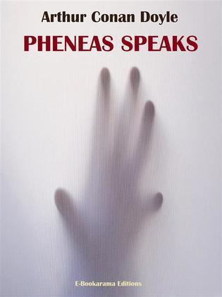 Pheneas Speaks
