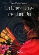 La Rose Noire de Tian Jin