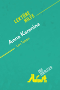 Anna Karenina von Leo Tolstoi (Lektürehilfe)