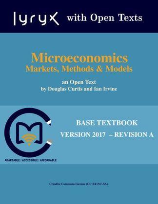 Microeconomics: Markets, Methods and Models