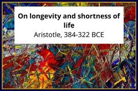 On longevity and shortness of life