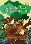 Mama and Papa Bird Save Baby Dew
