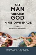 So man created God in his own image