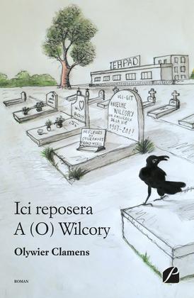 Ici reposera A (O) Wilcory