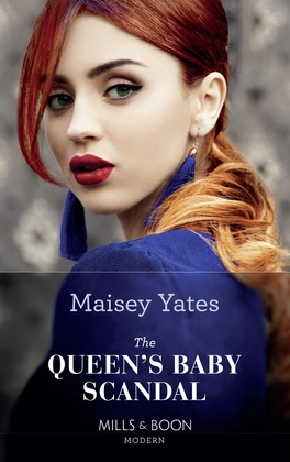 The Queen's Baby Scandal (Mills & Boon Modern) (One Night With Consequences, Book 60)