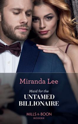 Maid For The Untamed Billionaire (Mills & Boon Modern) (Housekeeper Brides for Billionaires, Book 1)