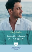 Taming Her Hollywood Playboy (Mills & Boon Medical)