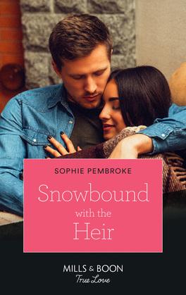Snowbound With The Heir (Mills & Boon True Love)