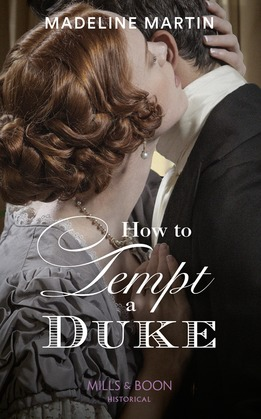 How To Tempt A Duke (Mills & Boon Historical)