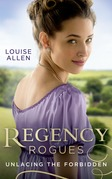 Regency Rogues: Unlacing The Forbidden: Unlacing Lady Thea / Forbidden Jewel of India (Mills & Boon M&B)