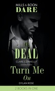 The Deal / Turn Me On: The Deal (The Billionaires Club) / Turn Me On (Mills & Boon Dare)