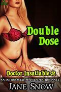 Doctor Insatiable 2: Double Dose
