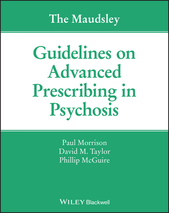 The Maudsley Guidelines on Advanced Prescribing in Psychosis