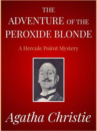 The Adventure of the Peroxide Blonde