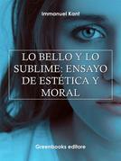 Lo bello y lo sublime: ensayo de estética y moral