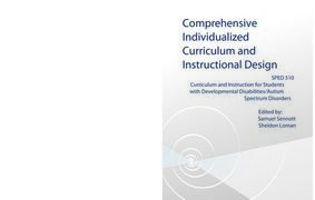 Comprehensive Individualized Curriculum and Instructional Design: Curriculum and Instruction for Students with Developmental Disabilities/Autism Spectrum Disorders