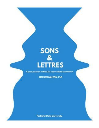 Sons & Lettres: A pronunciation method for intermediate-level French
