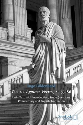 Cicero, Against Verres, 2.1.53-86. Latin Text with Introduction, Study Questions, Commentary and English Translation