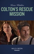Colton's Rescue Mission (Mills & Boon Heroes) (The Coltons of Roaring Springs, Book 12)