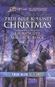 True Blue K-9 Unit Christmas: Holiday Emergency (True Blue K-9 Unit) / Crime Scene Christmas (True Blue K-9 Unit) (Mills & Boon Love Inspired Suspense)