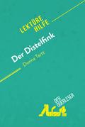 Der Distelfink von Donna Tartt (Lektürehilfe)