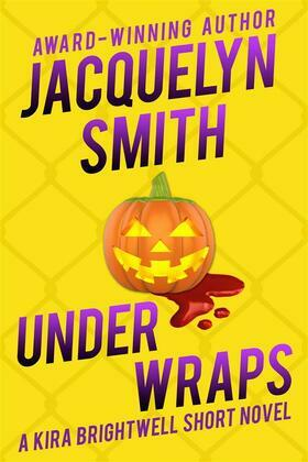 Under Wraps: A Kira Brightwell Short Novel