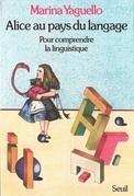 Alice au pays du langage - Pour comprendre la linguistique