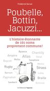 Poubelle, Bottin, Jacuzzi... - L'histoire étonnante de 101 noms proprement communs !