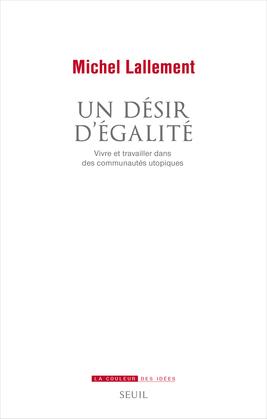 Un désir d'égalité - Vivre et travailler dans des communautés utopiques