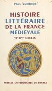 Histoire littéraire de la France médiévale, VIe-XIVe siècles