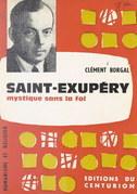 Saint-Exupéry, mystique sans la foi