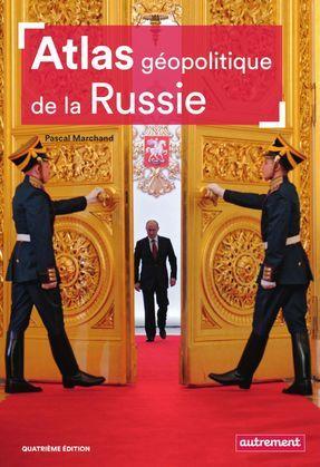 Atlas géopolitique de la Russie