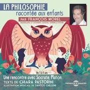 La Philosophie racontée aux enfants (vol. 1) - Une rencontre avec Socrate, Platon...