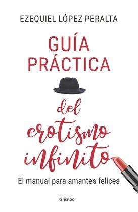 Guía práctica del erotismo infinito