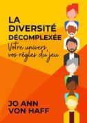 La Diversité décomplexée