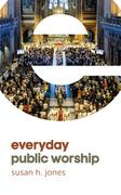 Everyday Public Worship