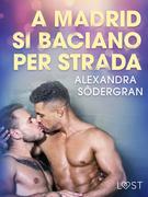 A Madrid si baciano per strada - Breve racconto erotico