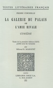 La Galerie du Palais ou l'Amie rivale : comédie