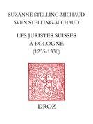 Les juristes suisses à Bologne (1255-1330)